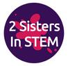2 Sisters In STEM